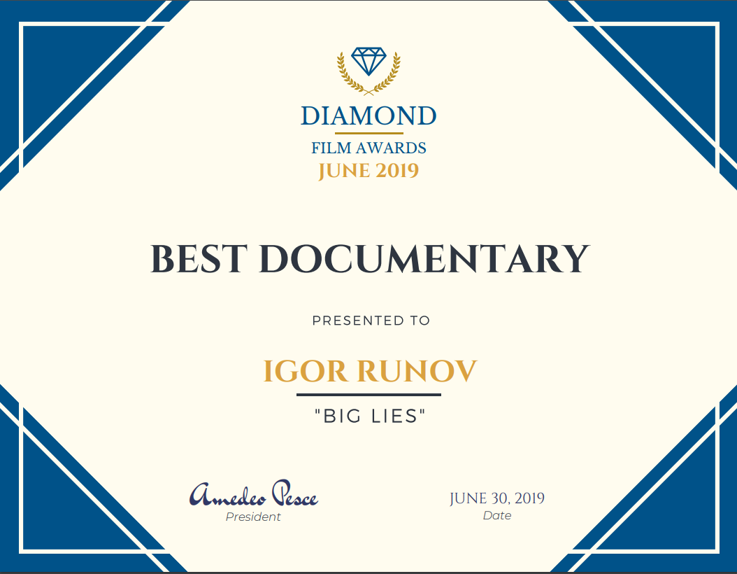 Big Lies has won Best Documentary Awards at the Diamond Film Awards and Starshine Film Festival in Italy in June 2019.